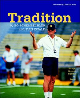 Tradition: Bo Schembechler's Michigan Memories