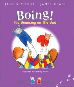 Boing!: No Bouncing on the Bed