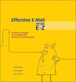 Effective E-Mail Made E-Z