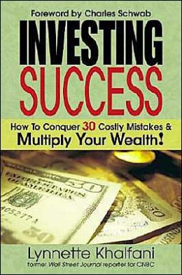 Investing Success: How To Conquer 30 Costly Mistakes and Multiply Your Wealth!