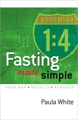 Fasting Made Simple: Road Map, Results, and Rewards