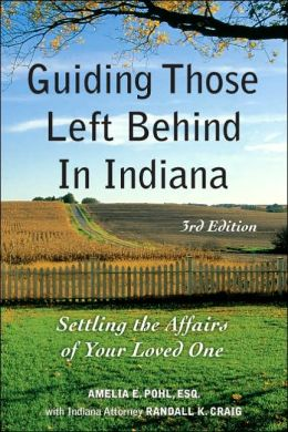 Guiding Those Left Behind in Indiana (3rd Edition)