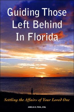 Guiding Those Left behind in Florida: Settling The Affairs of Your Loved One