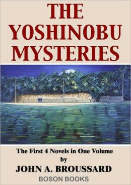 The Yoshinobu Mysteries:Volume 1, The First 4 Novels
