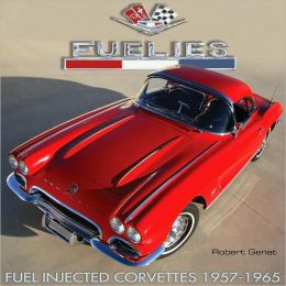 Fuelies: Fuel Injected Corvettes 1957-1965