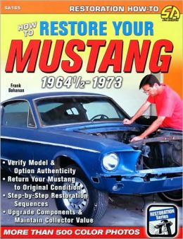 How to Restore your Mustang 1964 1/2 - 1973