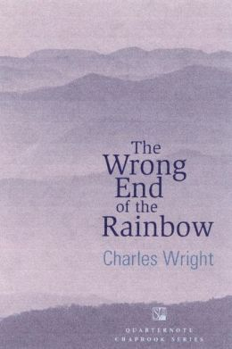 The Wrong End of the Rainbow: Poems