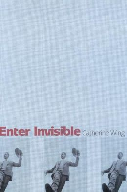 Enter Invisible: Poems