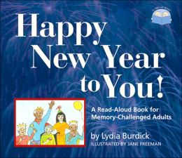 Happy New Year to You!: A Read Aloud Book for Memory-Challenged Adults