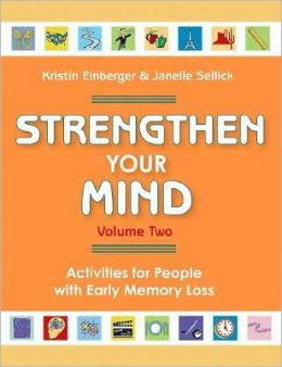 Strengthen Your Mind Vol 2: Activities for People Concerned about Early Memory Loss