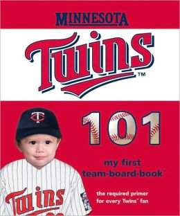 Minnesota Twins 101 (101 My First Team-Board-Books) Brad M. Epstein