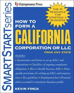 How to Form a California Corporation or LLC