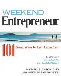 Weekend Entrepreneur: Start Your Own Business in Your Spare Time