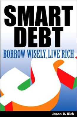 Smart Debt: Borrow Wisely, Live Rich
