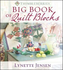 Thimbleberries Big Book of Quilt Blocks Lynette Jensen