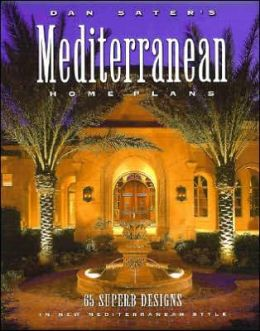 Dan Sater's Mediterranean Home Plans