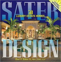 Sater Design: A Portfolio of 30 Luxury Estates