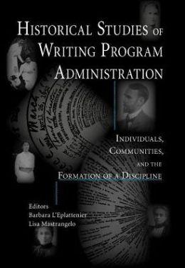 Historical Studies Of Writing Program Administration