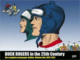 Buck Rogers in the 25th Century: The Complete Newspaper Dailies, Volume 1