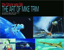 The Future was F.A.B.: The Art of Mike Trim