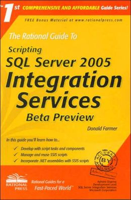 The Rational Guide to Scripting with SQL Server 2005 Integration Services Beta Preview