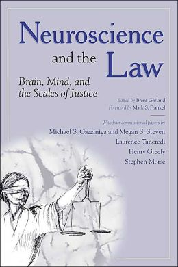 Neuroscience and the Law: Brain, Mind, and the Scales of Justice: A Report on an Invitational Meeting Convened by the American Association for the Advancement of Science and the Dana Foundation