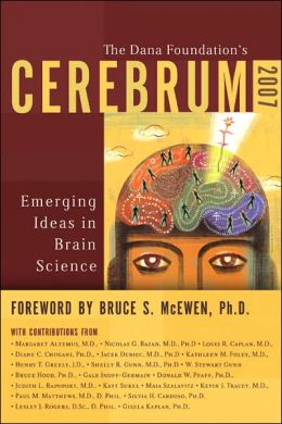 Cerebrum 2007: Emerging Ideas in Brain Science