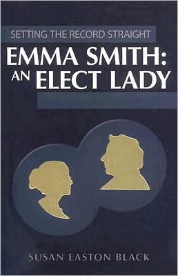 Emma Smith: An Elect Lady (Setting the Record Straight Series)