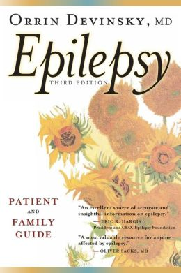 Epilepsy: A Patient and Family Guide: Third Edition