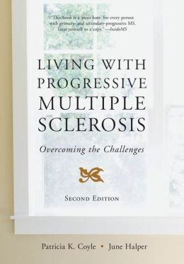Living with Progressive Multiple Sclerosis: Overcoming the Challenges:Second Edition