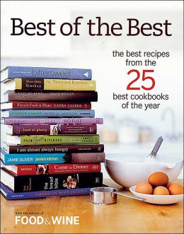 Best of the Best: The Best Recipes From the 25 Best Cookbooks of the Year