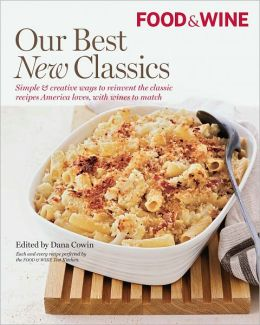 Food & Wine Our Best New Classics (PagePerfect NOOK Book)