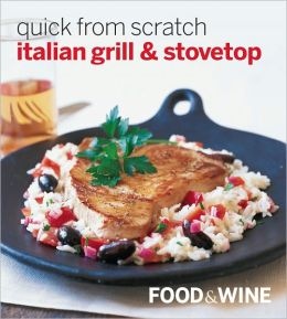 Quick from Scratch Italian - Grill & Stovetop (PagePerfect NOOK Book)