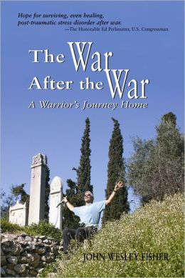 The War After the War: A Warrior's Journey Home