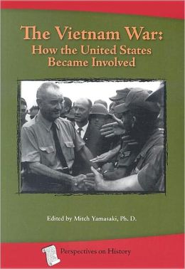 The Vietnam War: How the United States Became Involved (Perspectives on History Series)