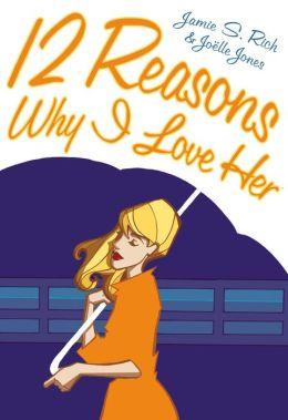 Twelve Reasons Why I Love Her