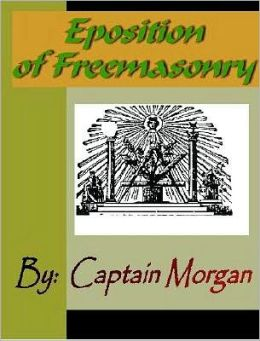 Eposition of Freemasonry or Illustrations of Freemasonry