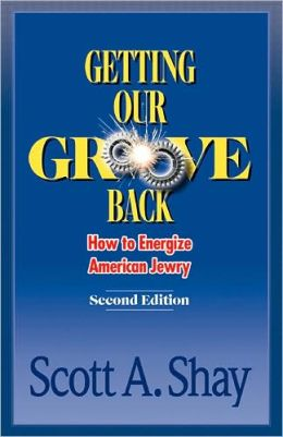 Getting Our Groove Back: How To Energize American Jewry