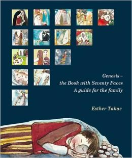 Genesis the Book with Seventy Faces: A Guide for the Family