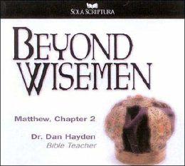 Beyond Wisemen: Matthew 2
