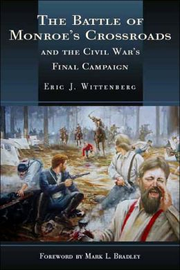 The Battle of Monroe's Crossroads: And the Civil War's Last Campaign