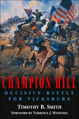 Champion Hill: Decisive Battle for Vicksburg