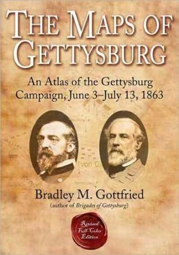 Maps of Gettysburg: An Atlas of the Gettysburg Campaign, June 3 - July 13, 1863