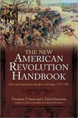 New American Revolution Handbook Facts and Artwork for Readers of All Ages, 1775-1783