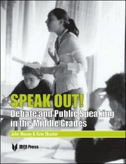Speak Out: Debate and Public Speaking in the Middle Grades