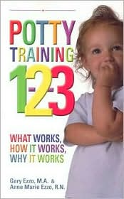 Potty Training 1-2-3: What Works, How it Works, Why it Works