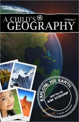A Childs Geography, Volume 1: Explore His Earth