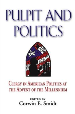 Pulpit and Politics: Clergy in American Politics at the Advent of the Millennium