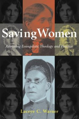 Saving Women: Retrieving Evangelistic Theology and Practice