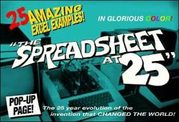 The Spreadsheet At 25: 25 Amazing Excel Examples That Evolved from the Invention That Changed the World!